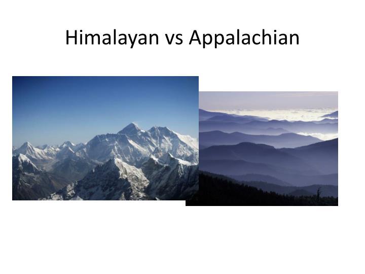 Himalayan vs Appalachian