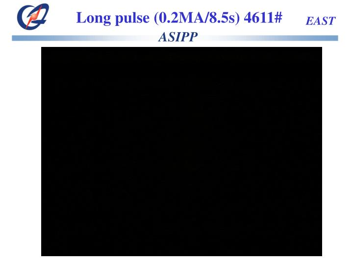 Long pulse (0.2MA/8.5s) 4611#