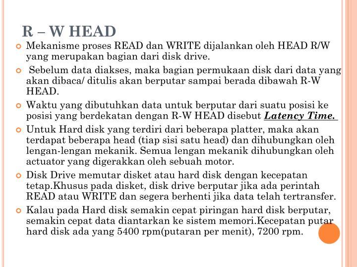 R – W HEAD