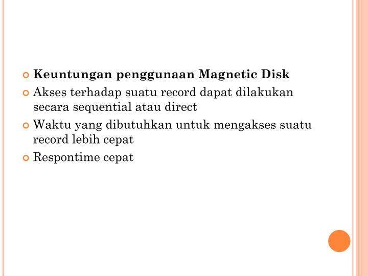 Keuntungan penggunaan Magnetic Disk