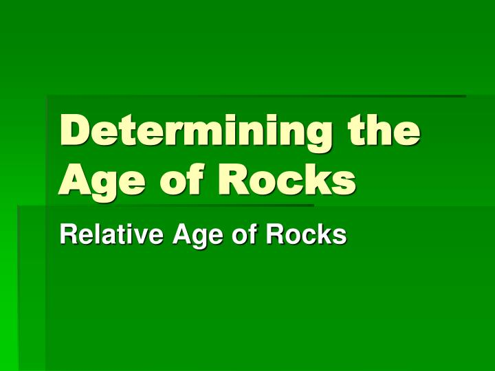 Determining the age of rocks