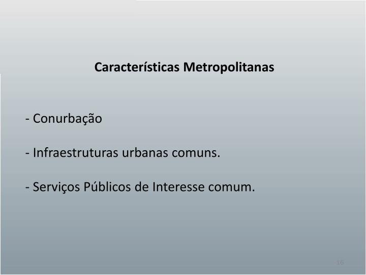 Características Metropolitanas