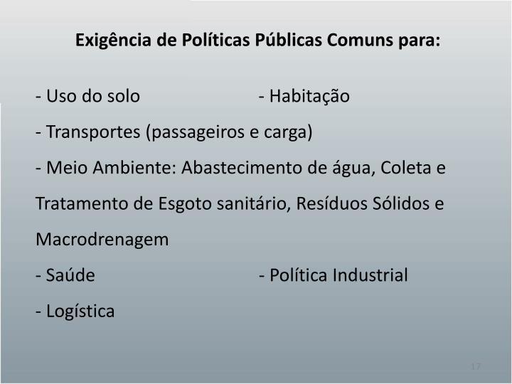 Exigência de Políticas Públicas Comuns para: