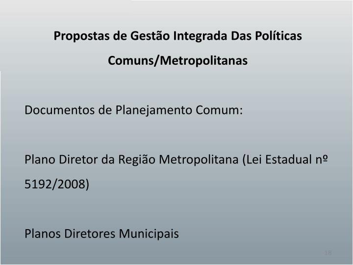 Propostas de Gestão Integrada Das Políticas Comuns/Metropolitanas