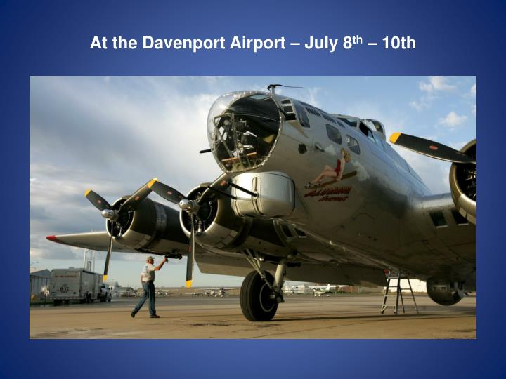 At the Davenport Airport – July 8