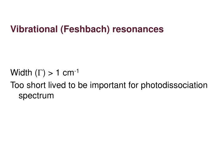 Vibrational (Feshbach) resonances
