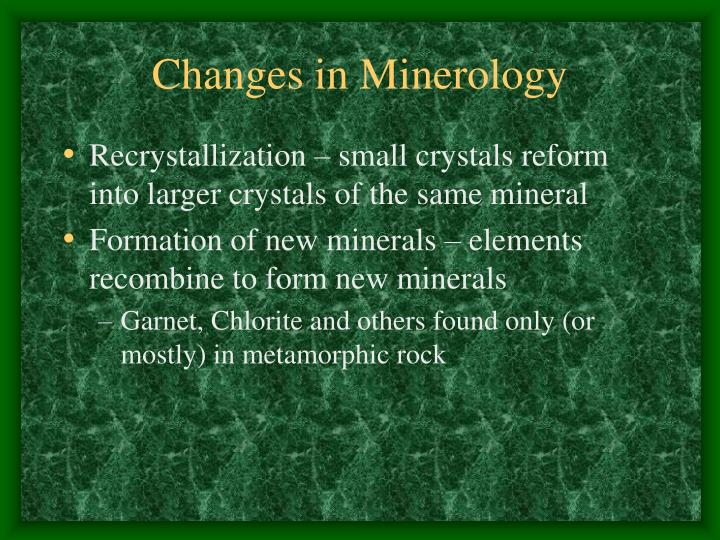 Changes in Minerology
