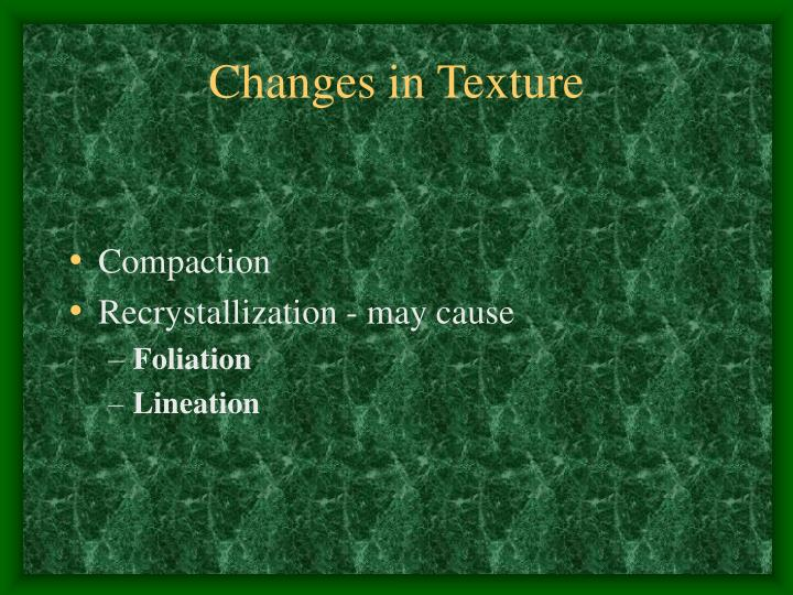 Changes in Texture