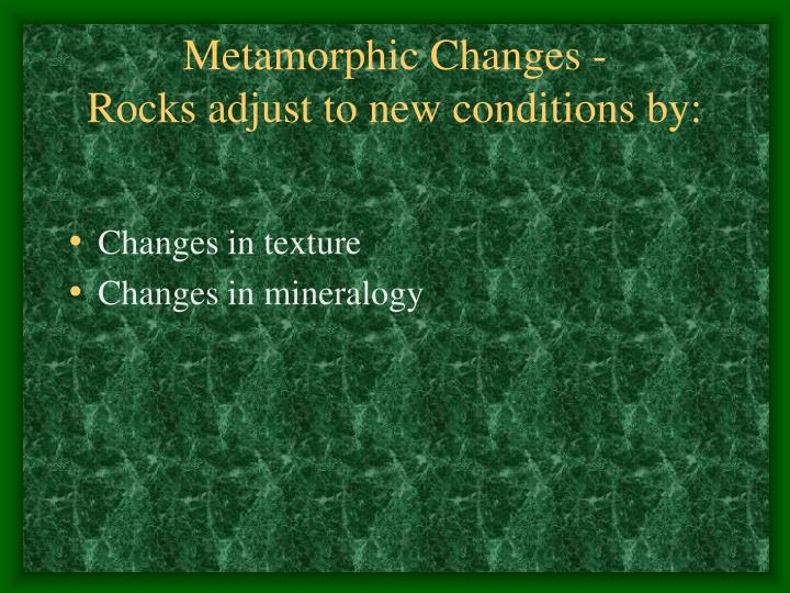 Metamorphic Changes -