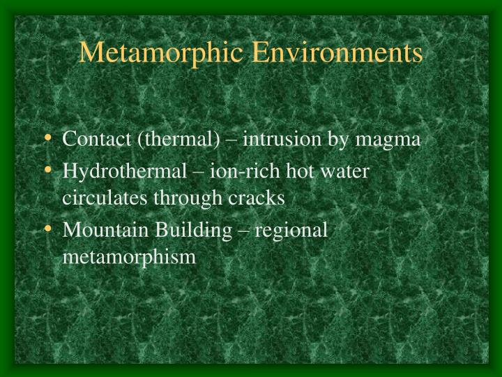 Metamorphic Environments