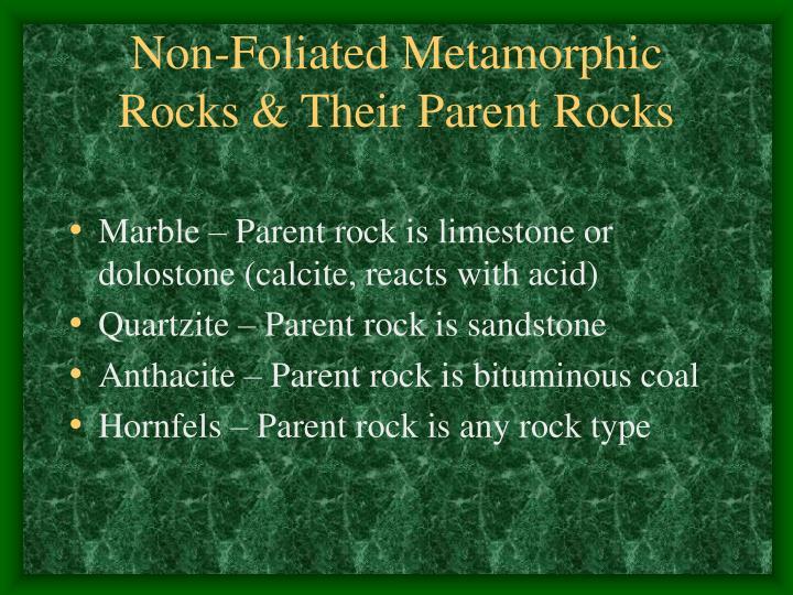Non-Foliated Metamorphic Rocks & Their Parent Rocks