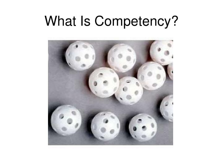 What Is Competency?
