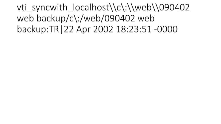 vti_syncwith_localhost\\c\:\\web\\090402 web backup/c\:/web/090402 web backup:TR|22 Apr 2002 18:23:51 -0000