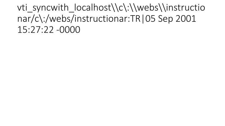 vti_syncwith_localhost\\c\:\\webs\\instructionar/c\:/webs/instructionar:TR|05 Sep 2001 15:27:22 -0000