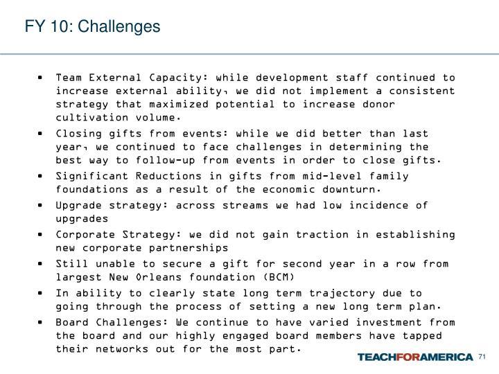 FY 10: Challenges