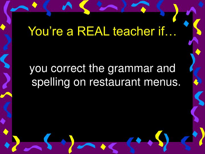 you correct the grammar and spelling on restaurant menus.