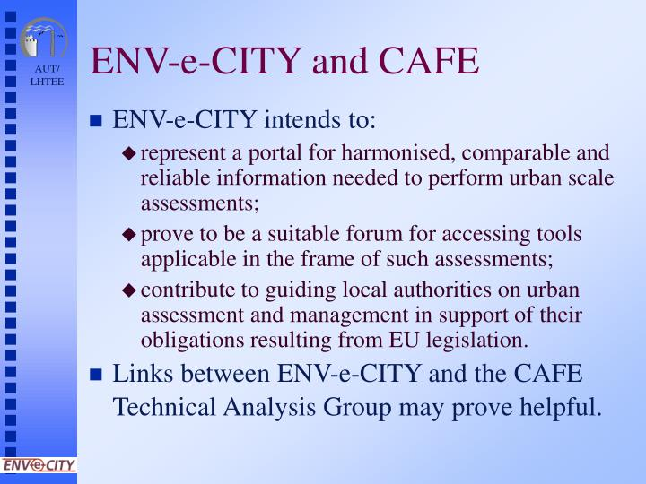 ENV-e-CITY and CAFE