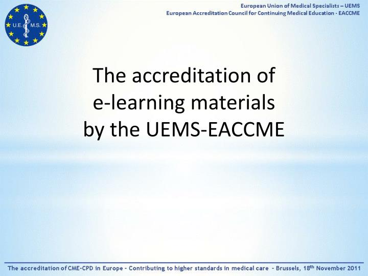 The accreditation of e learning materials by the uems eaccme