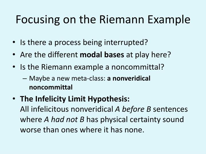 Focusing on the Riemann Example