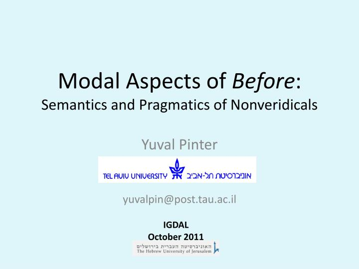 Modal aspects of before semantics and pragmatics of nonveridicals