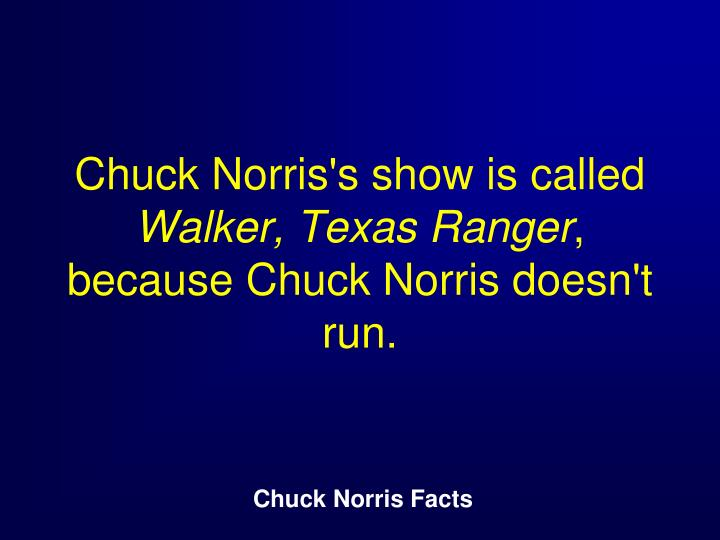 Chuck Norris's show is called
