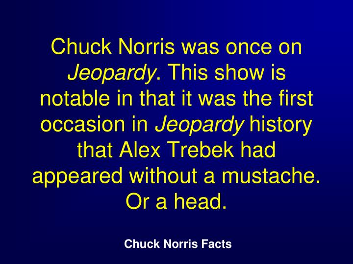 Chuck Norris was once on