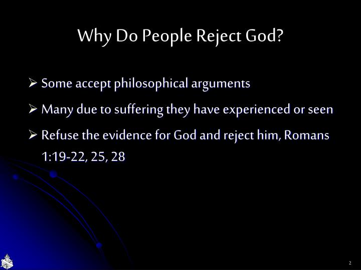 Why do people reject god
