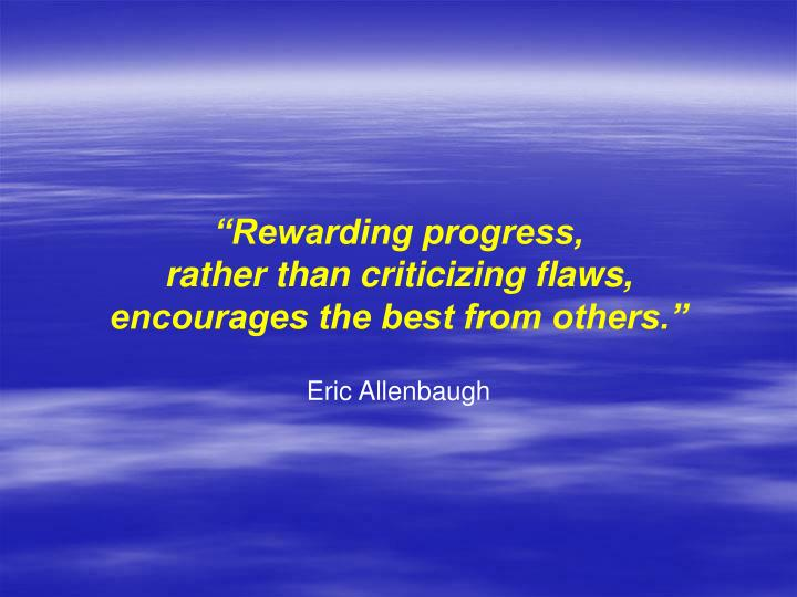 """Rewarding progress,"
