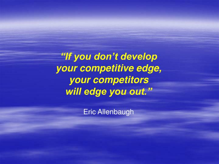 """If you don't develop"