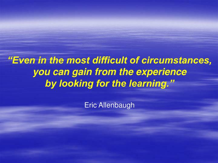 """Even in the most difficult of circumstances,"
