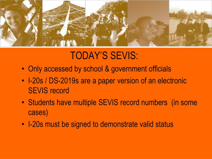 TODAY'S SEVIS:
