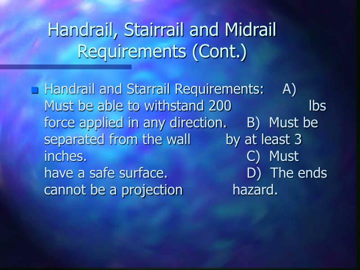 Handrail, Stairrail and Midrail Requirements (Cont.)