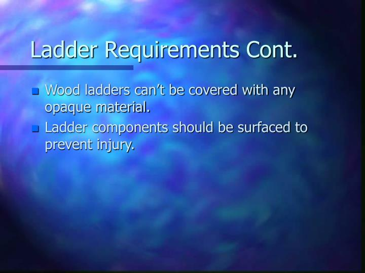 Ladder Requirements Cont.