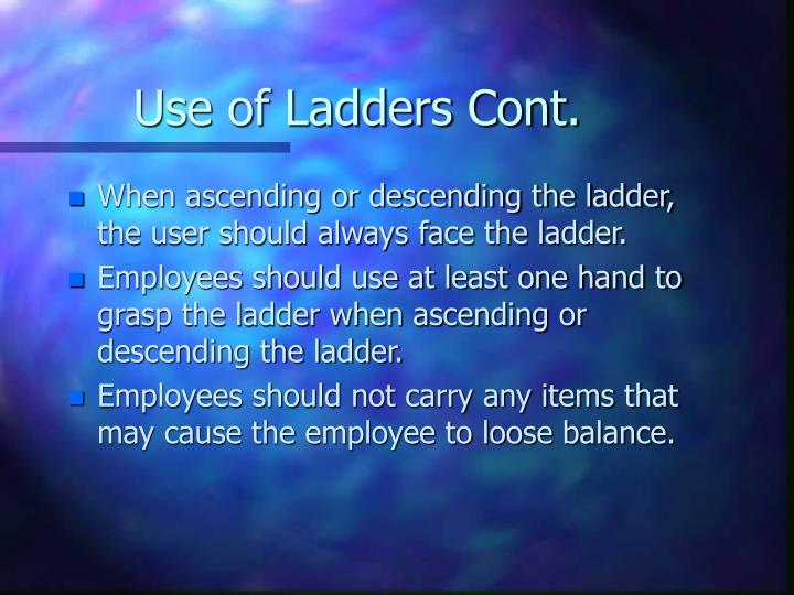 Use of Ladders Cont.