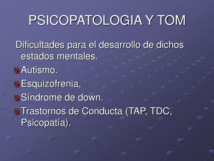 PSICOPATOLOGIA Y TOM
