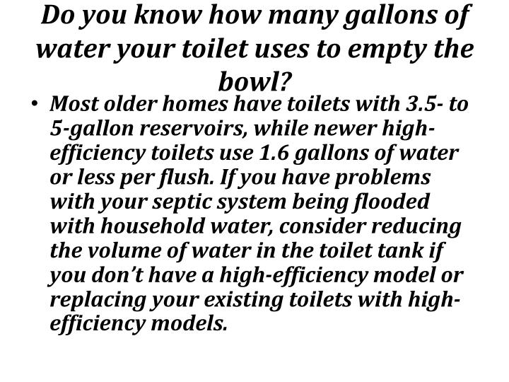 Do you know how many gallons of water your toilet uses to empty the bowl?