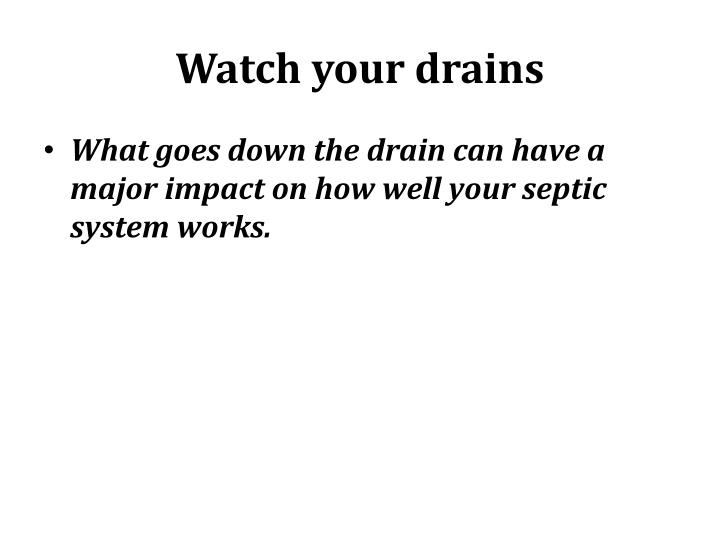 Watch your drains
