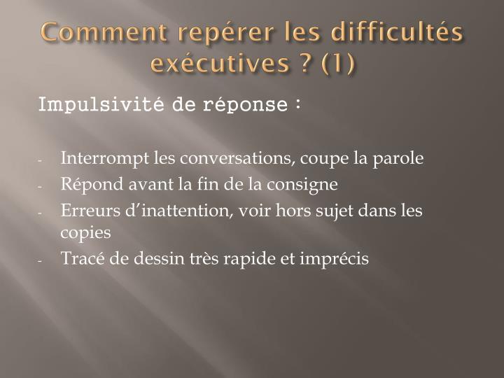 Comment repérer les difficultés exécutives ? (1)