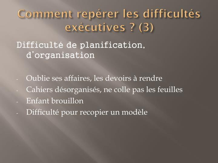 Comment repérer les difficultés exécutives ? (3)