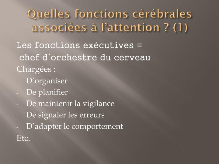 Quelles fonctions cérébrales associées à l'attention ? (1)