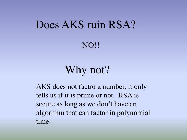 Does AKS ruin RSA?