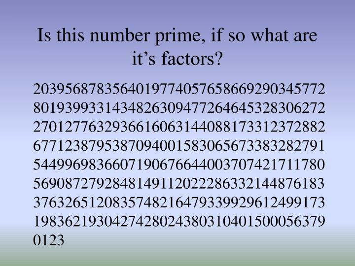 Is this number prime, if so what are it's factors?