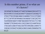 is this number prime if so what are it s factors