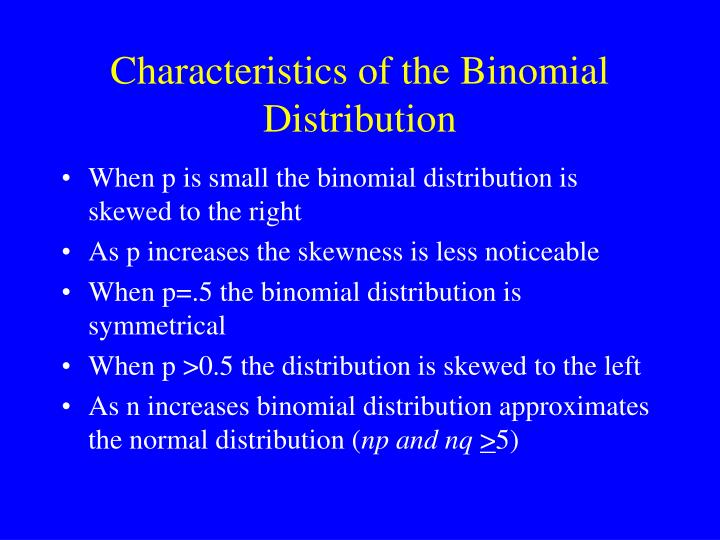 Characteristics of the Binomial Distribution