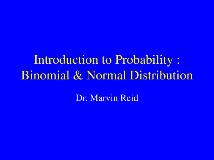 Introduction to probability binomial normal distribution