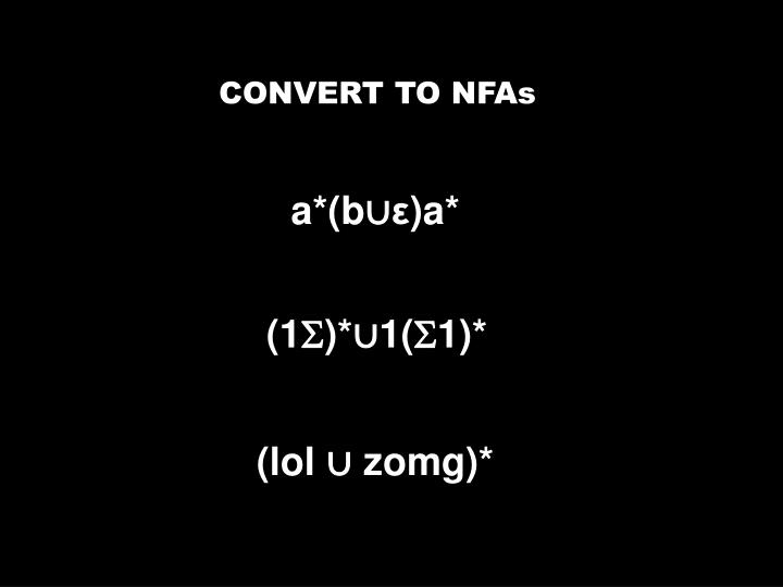 CONVERT TO NFAs
