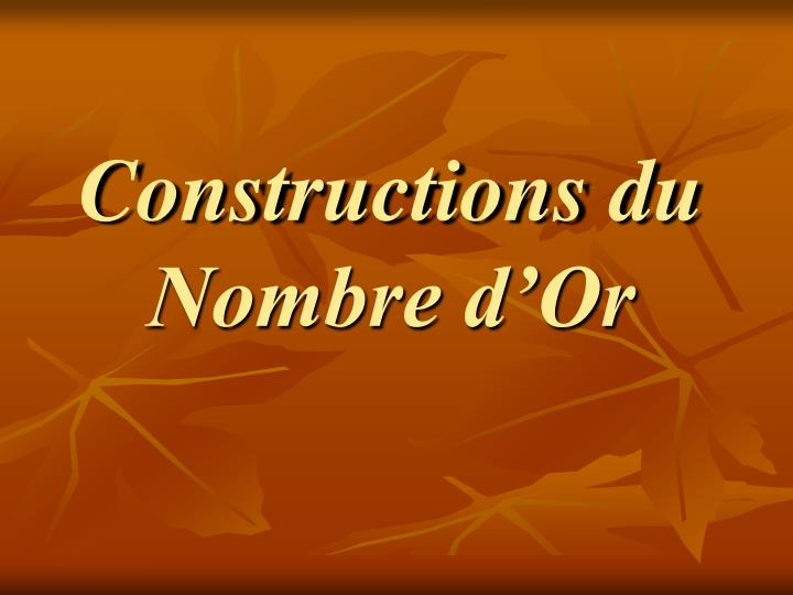Constructions du Nombre d'Or