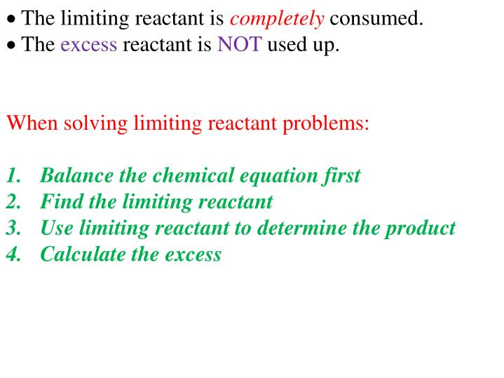 The limiting reactant is
