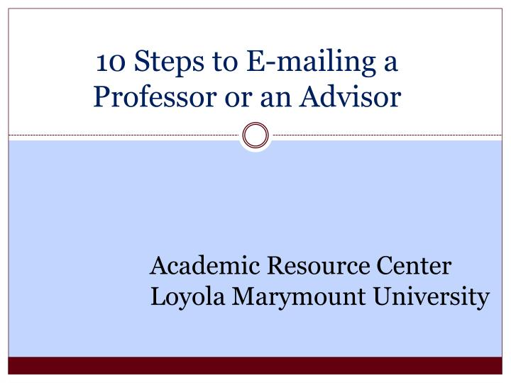 10 steps to e mailing a professor or an advisor