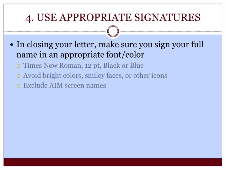 4. USE APPROPRIATE SIGNATURES